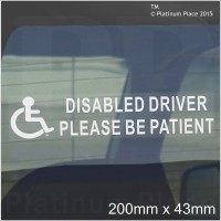 1 x Disabled Driver Please Be Patient-WINDOW Sticker-43mm X 200mm-for Car,Van,Truck,Vehicle.Disability,Mobility Self Adhesive Vinyl Sign Handicapped Logo