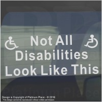 Not All Disabilities LOOK LIKE THIS-Window Sticker for Car,Van,Truck,Vehicle.Disability,Disabled,Mobility,Self Adhesive Vinyl Sign Handicapped Logo