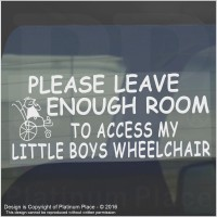 1 x Please Allow Enough Room to Access My Little Boys Wheelchair-Window Sticker for Disabled Child-Car,Van,Truck,Vehicle.Disability,Scooter Self Adhesive Vinyl Sign Handicapped Logo