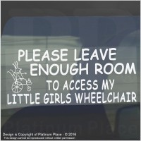 1 x Please Allow Enough Room to Access My Little GIRLS Wheelchair-Window Sticker for Disabled Child-Car,Van,Truck,Vehicle.Disability,Scooter Self Adhesive Vinyl Sign Handicapped Logo