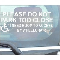 Please Do Not Park Too Close,Access to Wheelchair -Disabled Window Sticker for Car,Van,Truck,Vehicle.Disability,Mobility Self Adhesive Vinyl Sign Handicapped Logo